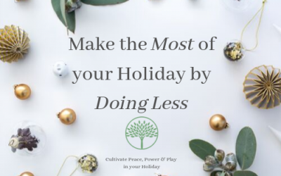 Make the Most of Your Holidays by Doing Less